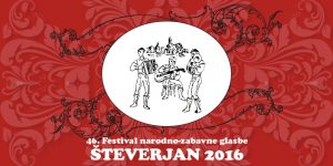 """Finalisti 46. Festivala narodno zabavne glasbe """"ŠTEVERJAN 2016"""""""