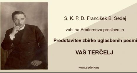Prešernova proslava in Predstavitev zbirke uglasbenih pesmi VAŠ TERČELJ