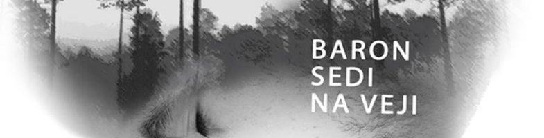 BARON SEDI NA VEJI – SEZONA 2017/2018