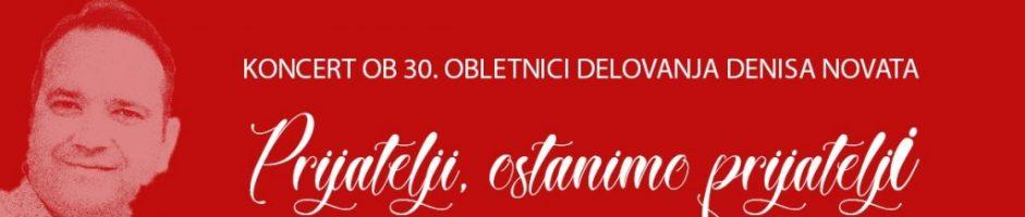 Prijatelji, ostanimo prijatelji – 30. obletnica delovanja Denisa Novata